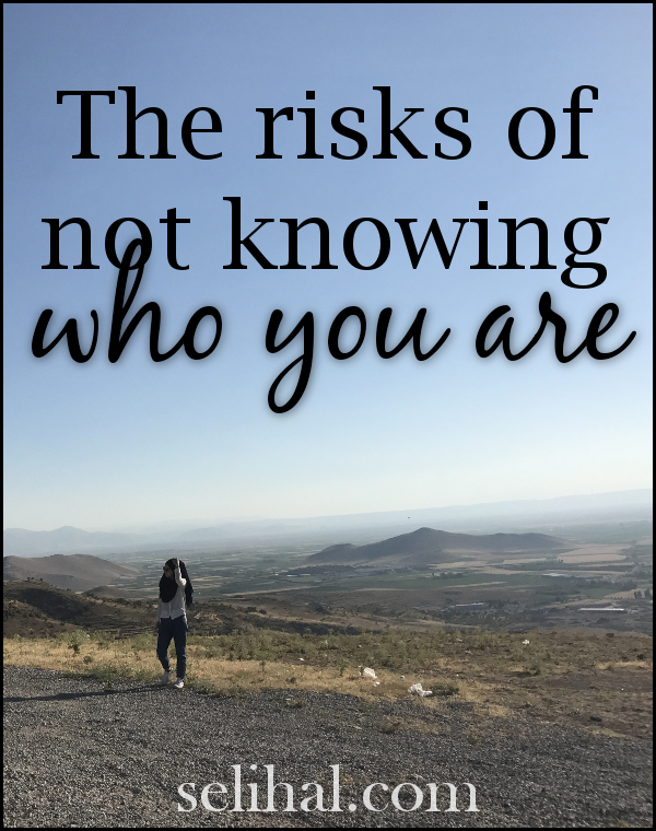 The risks of not knowing who you are - Post by N. Hilal on Selihal.com