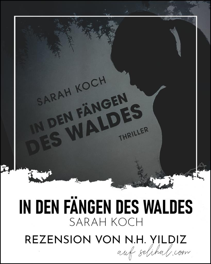 N.H. Yildiz von Selihal.com: Rezension zu In den Fängen des Waldes von Sarah Koch